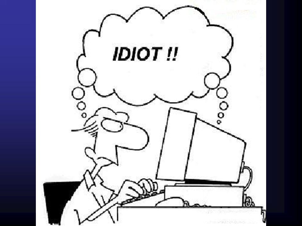 Murphyho zákony o elektronickém zpracování dat ■Počítače jsou nejinteligentnější idioti na světě.