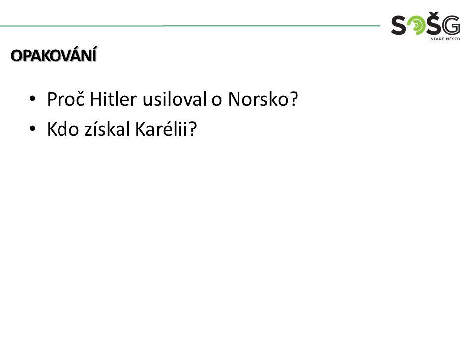 Proč Hitler usiloval o Norsko Kdo získal Karélii OPAKOVÁNÍ