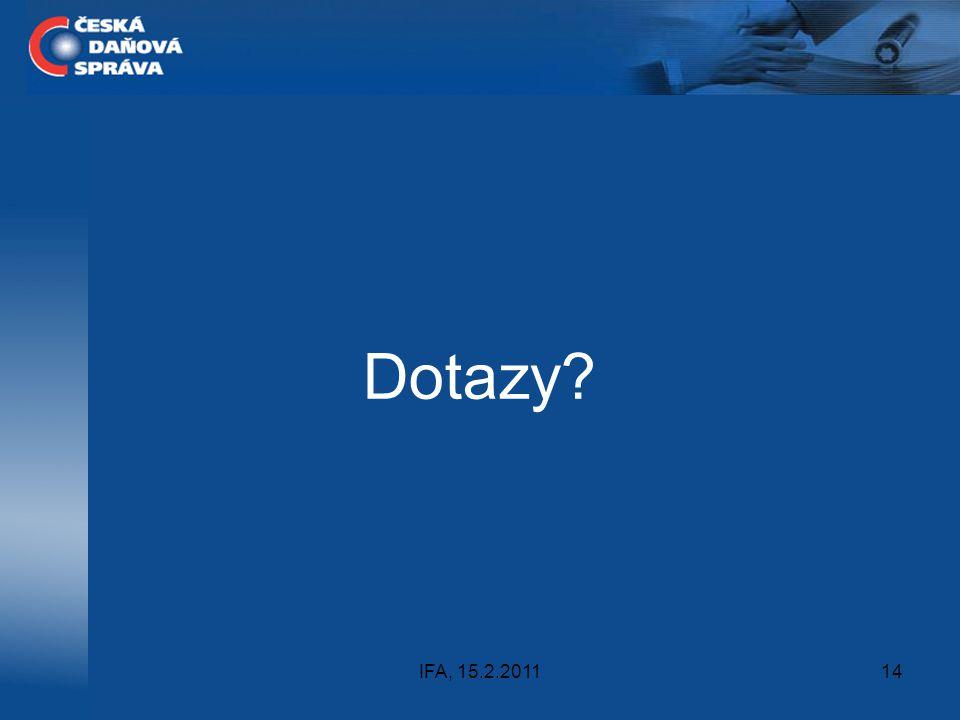 IFA, 15.2.201114 Dotazy?