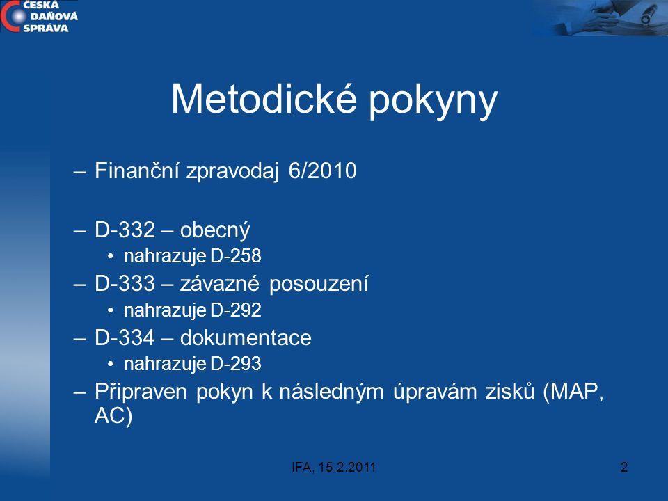 IFA, 15.2.20112 Metodické pokyny –Finanční zpravodaj 6/2010 –D-332 – obecný nahrazuje D-258 –D-333 – závazné posouzení nahrazuje D-292 –D-334 – dokume