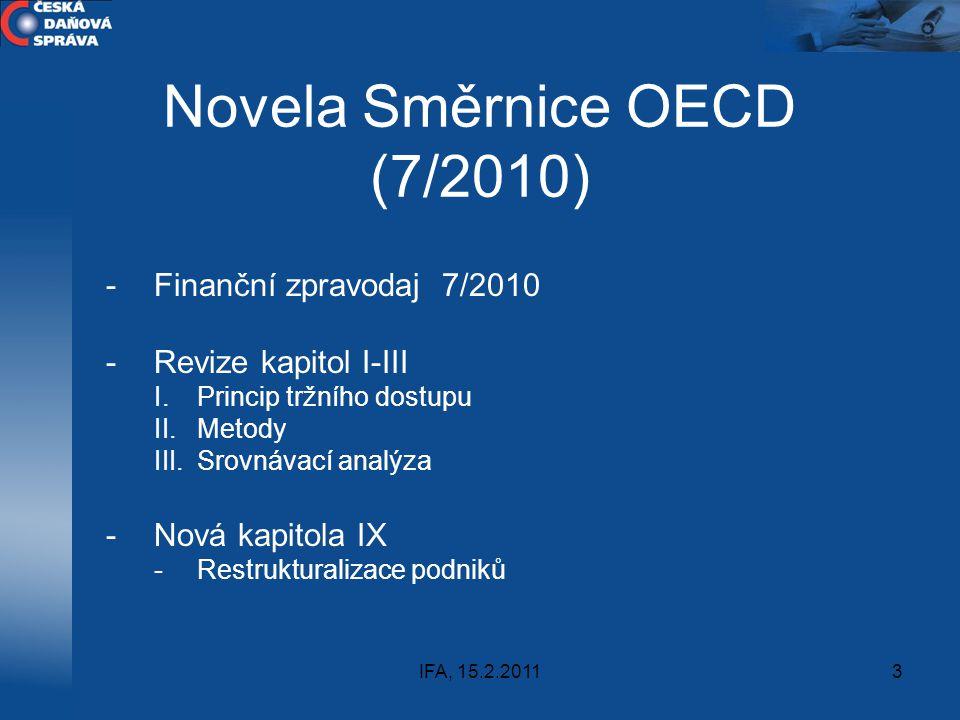 IFA, 15.2.20113 Novela Směrnice OECD (7/2010) -Finanční zpravodaj 7/2010 -Revize kapitol I-III I.Princip tržního dostupu II.Metody III.Srovnávací anal