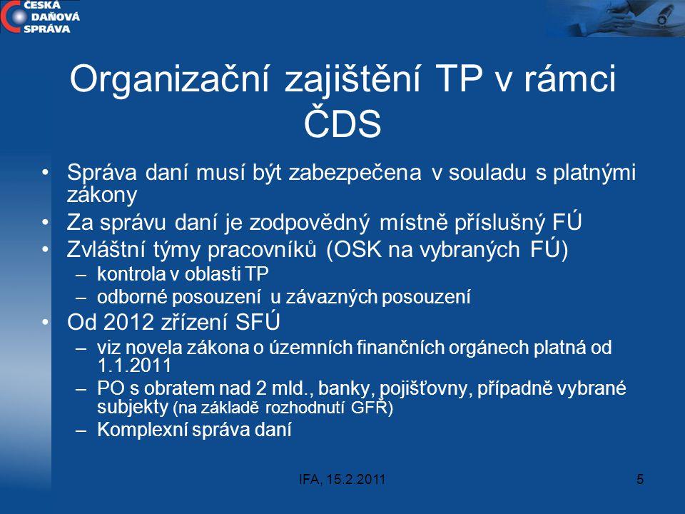 IFA, 15.2.20115 Organizační zajištění TP v rámci ČDS Správa daní musí být zabezpečena v souladu s platnými zákony Za správu daní je zodpovědný místně