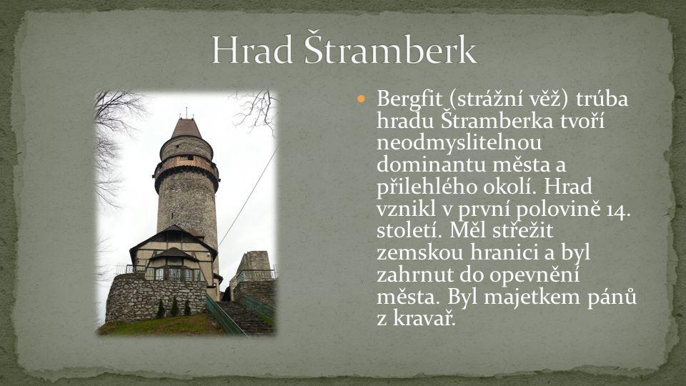Bergfit (strážní věž) trúba hradu Štramberka tvoří neodmyslitelnou dominantu města a přilehlého okolí.