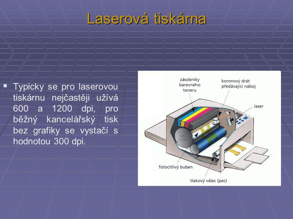 Laserová tiskárna  Typicky se pro laserovou tiskárnu nejčastěji užívá 600 a 1200 dpi, pro běžný kancelářský tisk bez grafiky se vystačí s hodnotou 300 dpi.
