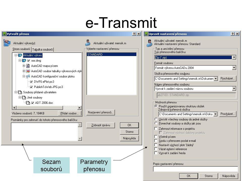 e-Transmit Soubor – eTransmit Sezam souborů Parametry přenosu