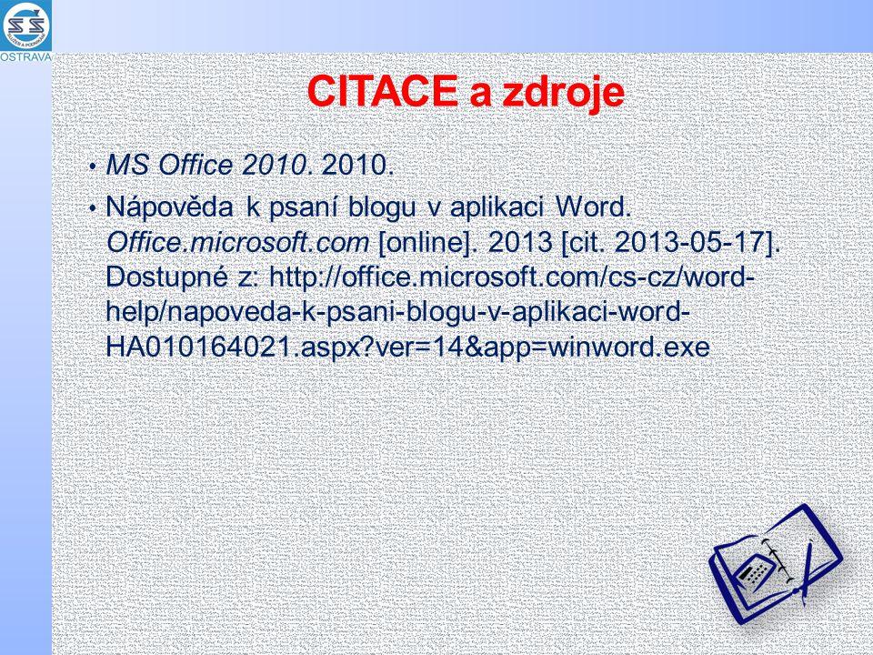 CITACE a zdroje MS Office 2010. 2010. Nápověda k psaní blogu v aplikaci Word.