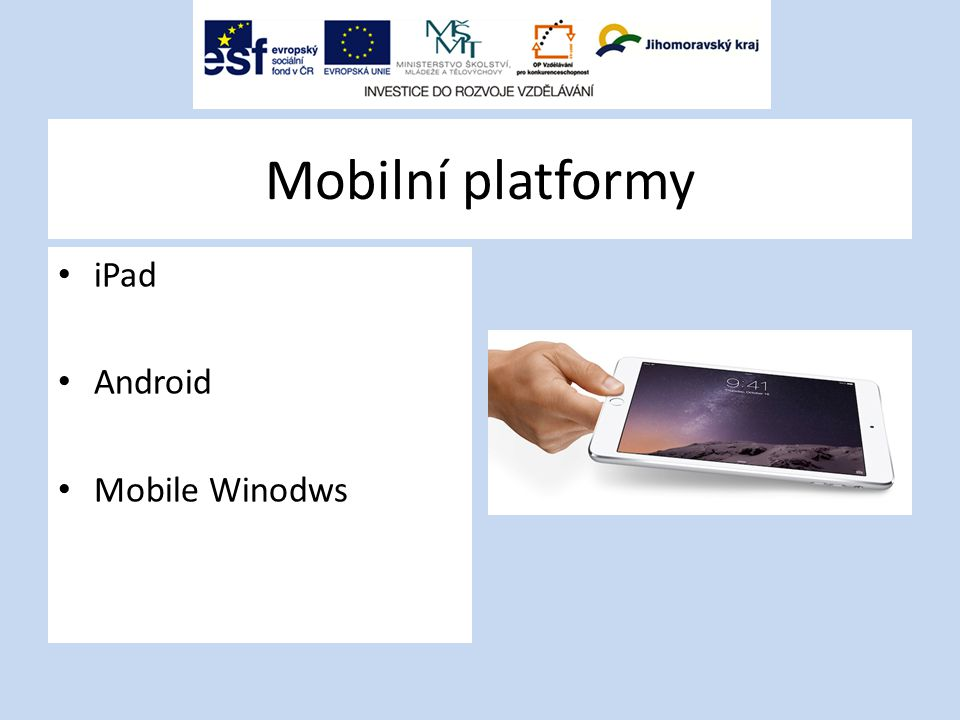 Mobilní platformy iPad Android Mobile Winodws