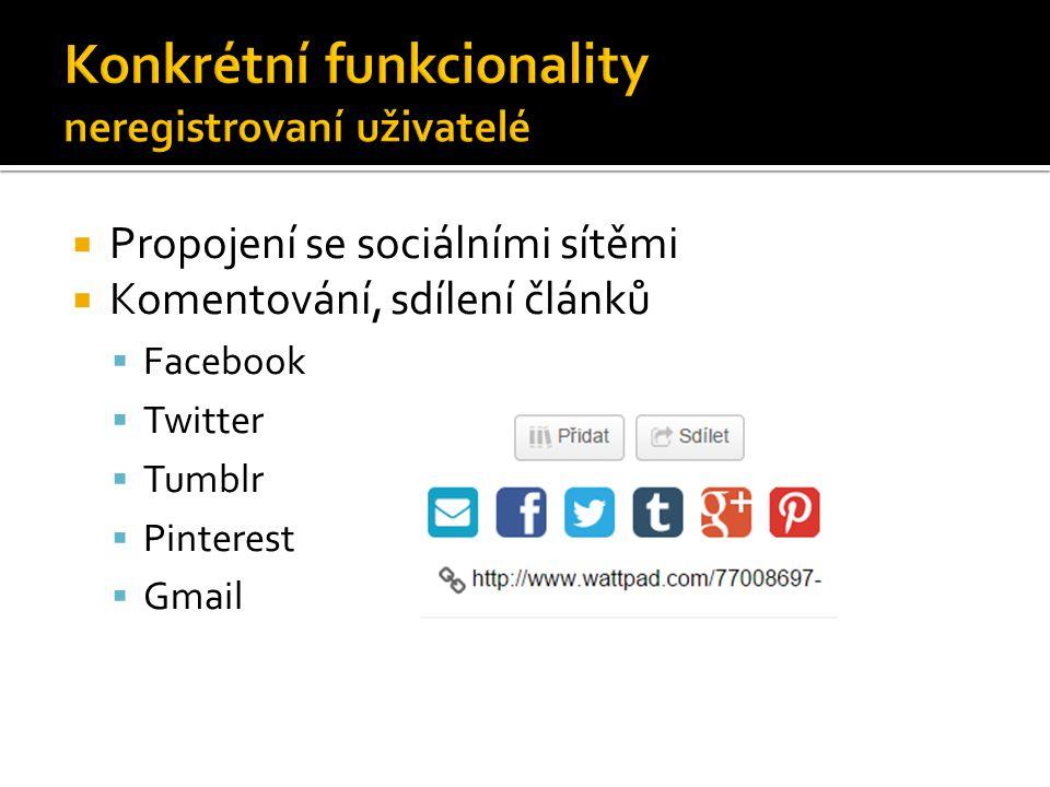  Vytvoření profilu  Komentování  Označení za kvalitní  Přidání do soukromé nebo veřejně přístupné knihovny  Připojení se do klubů- diskuzní fóra