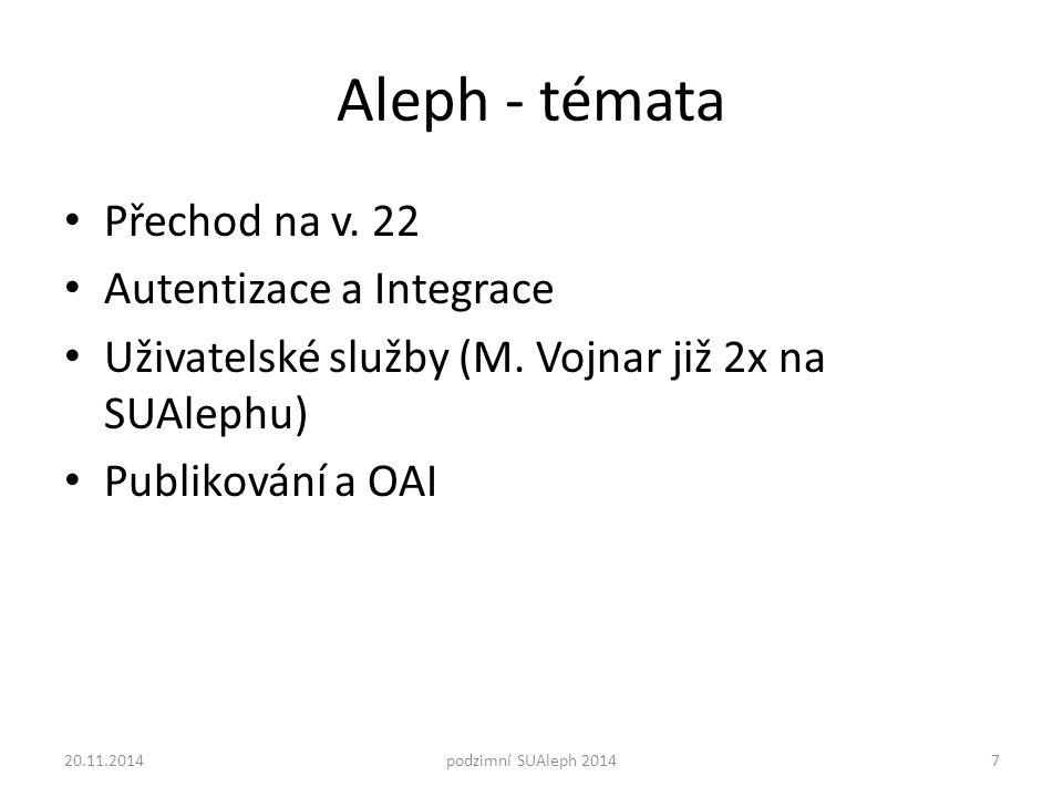 Aleph - témata Přechod na v. 22 Autentizace a Integrace Uživatelské služby (M.