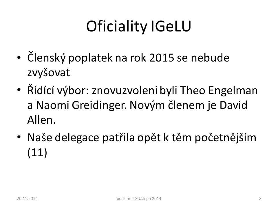 Oficiality IGeLU Členský poplatek na rok 2015 se nebude zvyšovat Řídící výbor: znovuzvoleni byli Theo Engelman a Naomi Greidinger.
