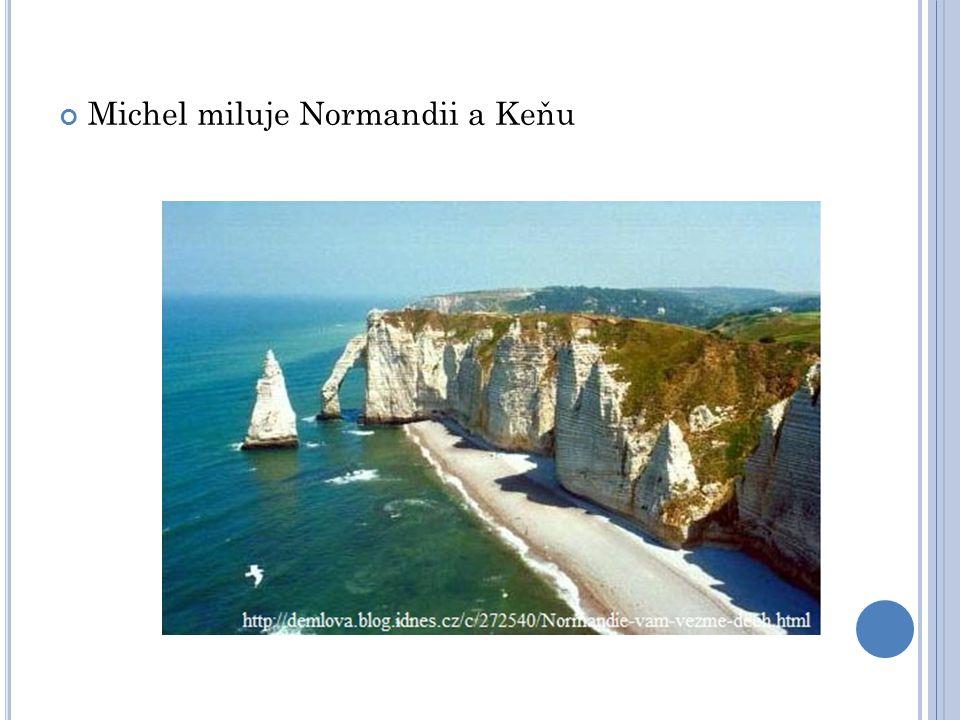 Michel miluje Normandii a Keňu