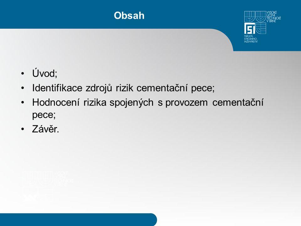 Obsah Úvod; Identifikace zdrojů rizik cementační pece; Hodnocení rizika spojených s provozem cementační pece; Závěr.