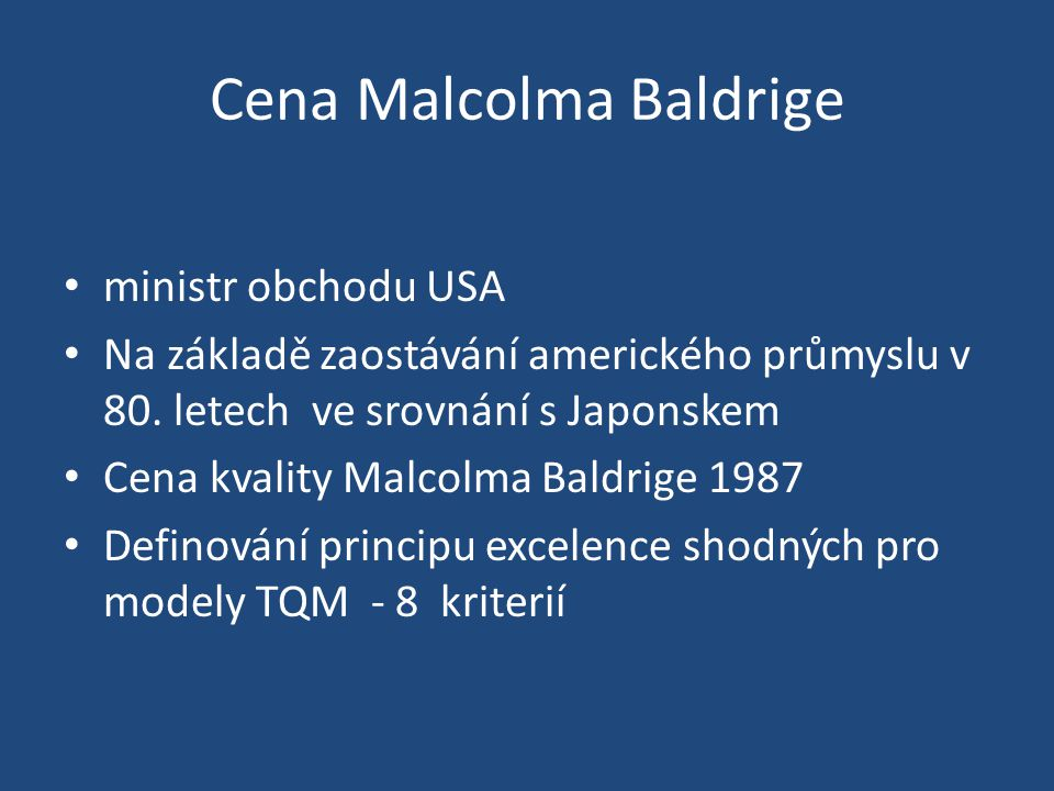 Cena Malcolma Baldrige ministr obchodu USA Na základě zaostávání amerického průmyslu v 80.