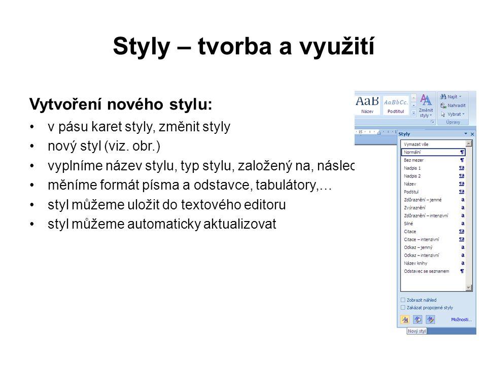 Styly – tvorba a využití Vytvoření nového stylu: v pásu karet styly, změnit styly nový styl (viz.