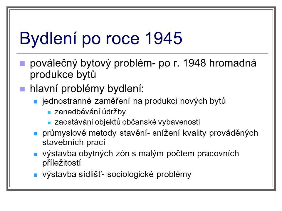 Bydlení po roce 1945 poválečný bytový problém- po r.