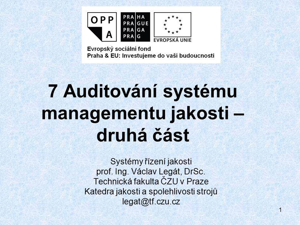 32 Pokud dostupné důkazy z auditu udávají, že cíle auditu jsou nedosažitelné, vedoucí týmu auditorů má oznámit důvody klientovi auditu a auditované organizaci, aby bylo možno stanovit vhodné opatření.