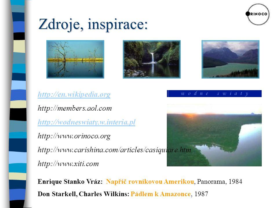 http://en.wikipedia.org http://members.aol.com http://wodneswiaty.w.interia.pl http://www.orinoco.org http://www.carishina.com/articles/casiquiare.htm http://www.xiti.com Enrique Stanko Vráz: Napříč rovníkovou Amerikou, Panorama, 1984 Don Starkell, Charles Wilkins: Pádlem k Amazonce, 1987 Zdroje, inspirace: