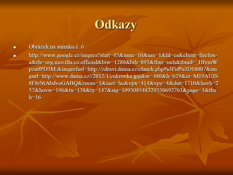 Odkazy Obrázek na snímku č. 6 Obrázek na snímku č. 6 http://www.google.cz/imgres?start=45&num=10&um=1&hl=cs&client=firefox- a&rls=org.mozilla:cs:offic