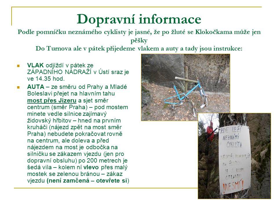 Dopravní informace Podle pomníčku neznámého cyklisty je jasné, že po žluté se Klokočkama může jen pěšky Do Turnova ale v pátek přijedeme vlakem a auty