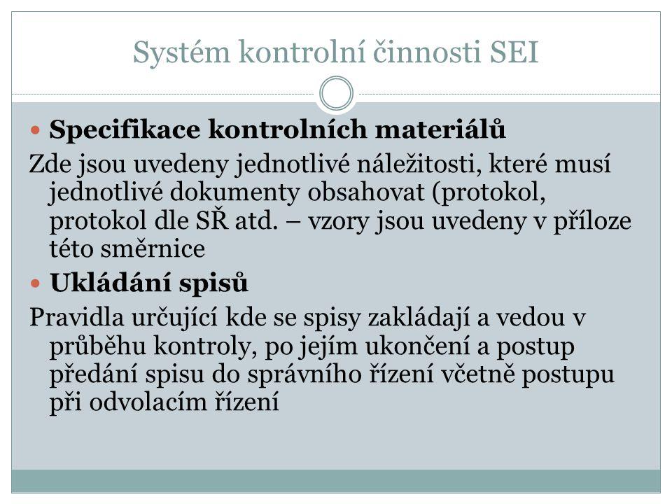 Systém kontrolní činnosti SEI Specifikace kontrolních materiálů Zde jsou uvedeny jednotlivé náležitosti, které musí jednotlivé dokumenty obsahovat (pr
