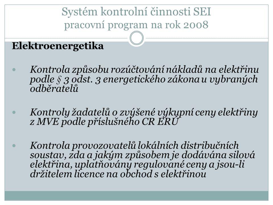Systém kontrolní činnosti SEI pracovní program na rok 2008 Elektroenergetika Kontrola způsobu rozúčtování nákladů na elektřinu podle § 3 odst. 3 energ