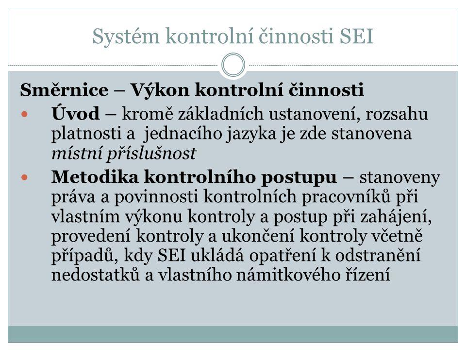 Systém kontrolní činnosti SEI Směrnice – Výkon kontrolní činnosti Úvod – kromě základních ustanovení, rozsahu platnosti a jednacího jazyka je zde stan