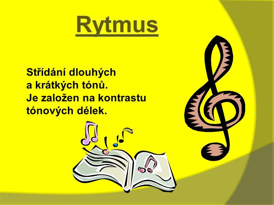 Střídání dlouhých a krátkých tónů. Je založen na kontrastu tónových délek.