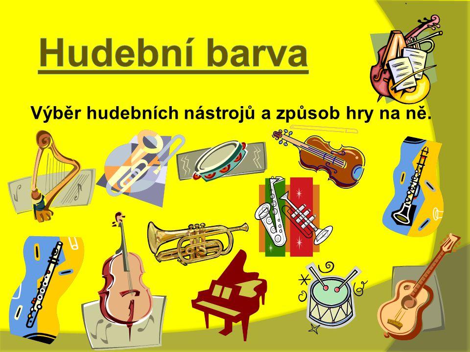Výběr hudebních nástrojů a způsob hry na ně.