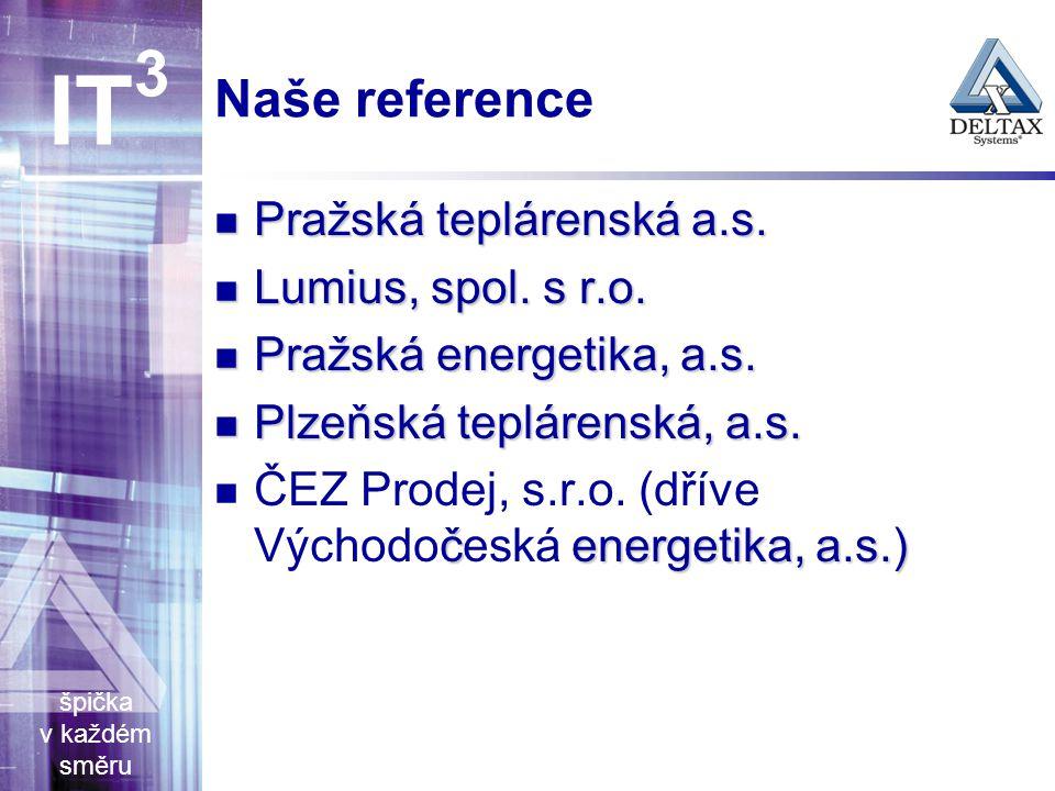 špička v každém směru IT 3 Naše reference Pražská teplárenská a.s.