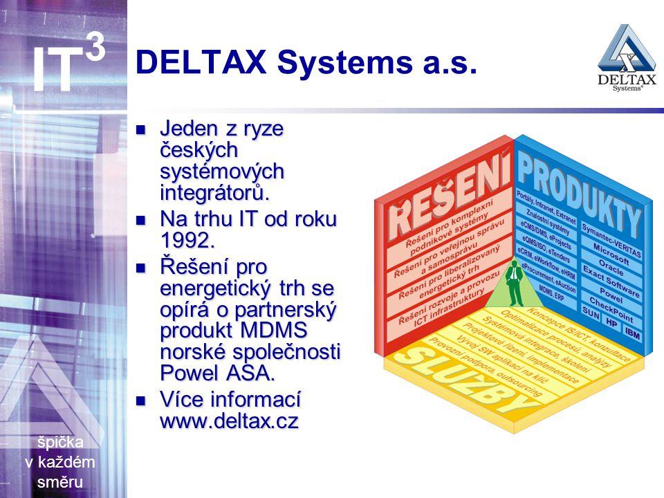 špička v každém směru IT 3 DELTAX Systems a.s. Jeden z ryze českých systémových integrátorů.