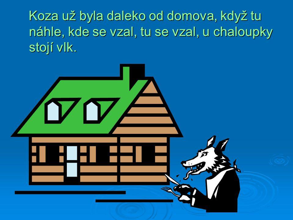 """U lesa stála chaloupka a v ní žila koza s kůzlátky. Jednoho dne se koza vypravila na trh do města. I přikazovala kůzlatům: """" Buďte hodná a nikomu neot"""