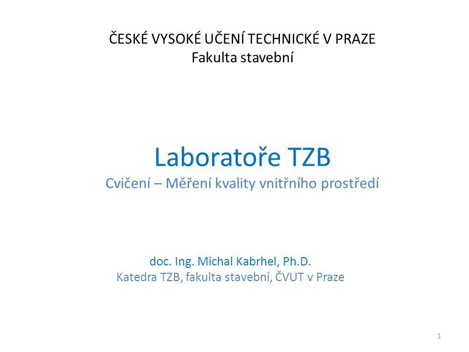 Laboratoře TZB Cvičení – Měření kvality vnitřního prostředí doc.