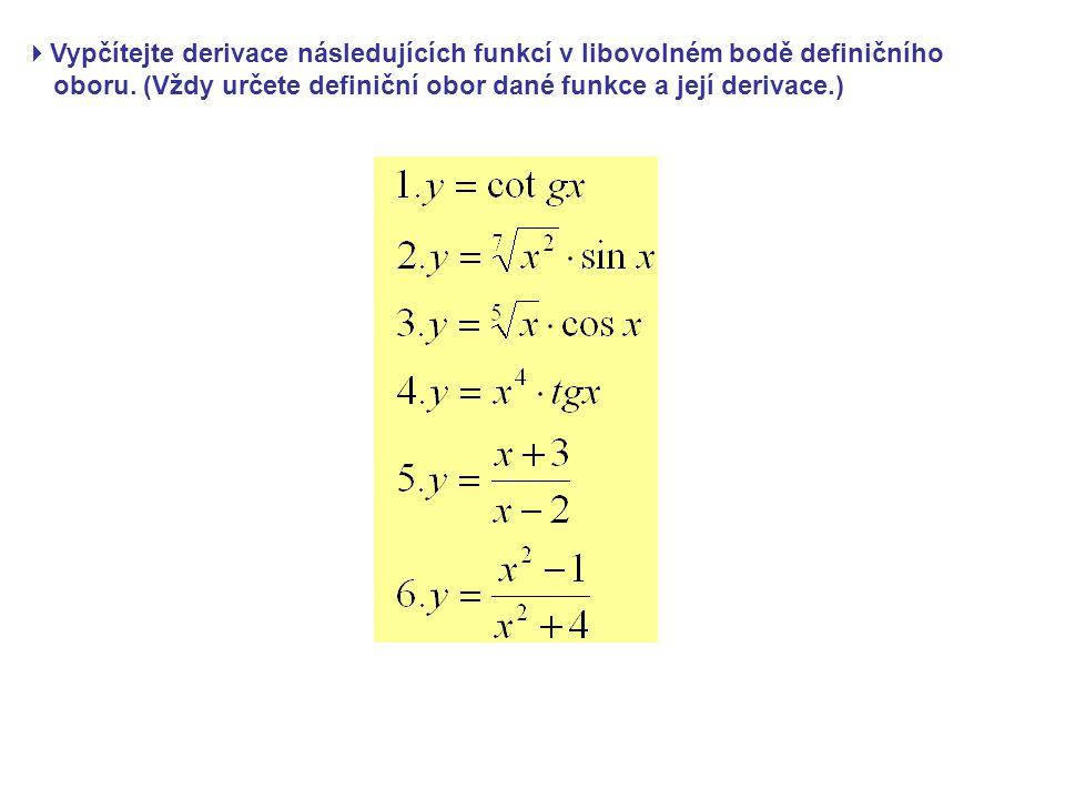  Vypčítejte derivace následujících funkcí v libovolném bodě definičního oboru.