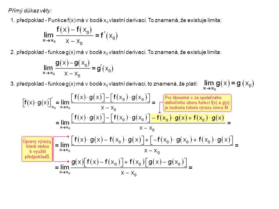 Přímý důkaz věty: 1. předpoklad - Funkce f(x) má v bodě x 0 vlastní derivaci.