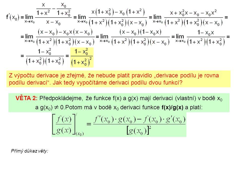 """Z výpočtu derivace je zřejmé, že nebude platit pravidlo """"derivace podílu je rovna podílu derivací ."""