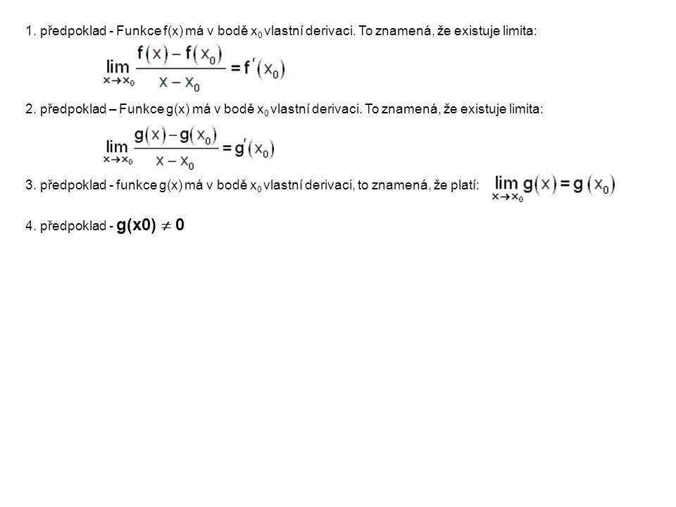 1. předpoklad - Funkce f(x) má v bodě x 0 vlastní derivaci.