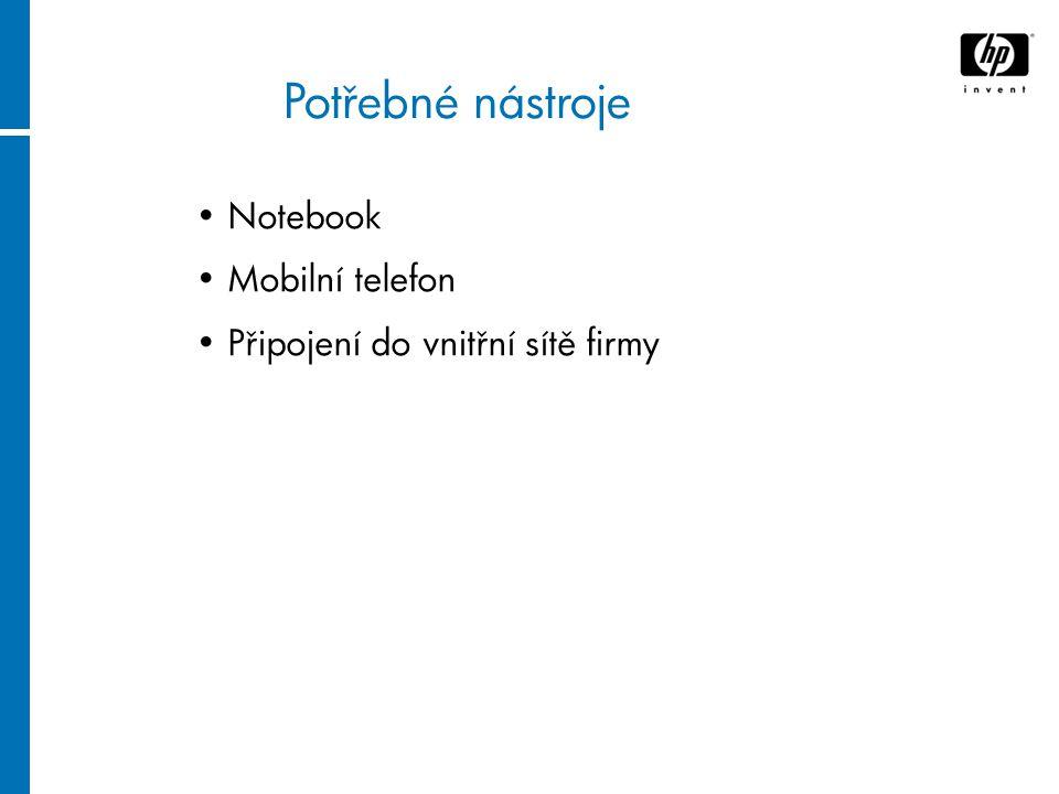 Potřebné nástroje Notebook Mobilní telefon Připojení do vnitřní sítě firmy
