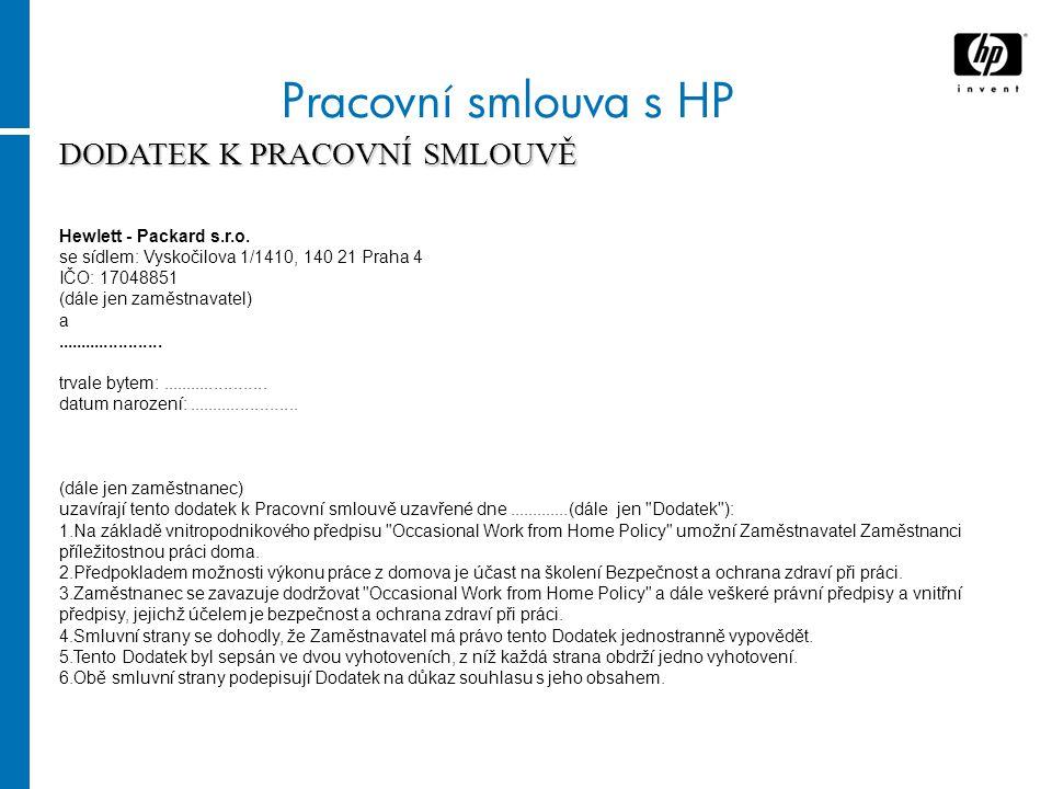Pracovní smlouva s HP DODATEK K PRACOVNÍ SMLOUVĚ Hewlett - Packard s.r.o.