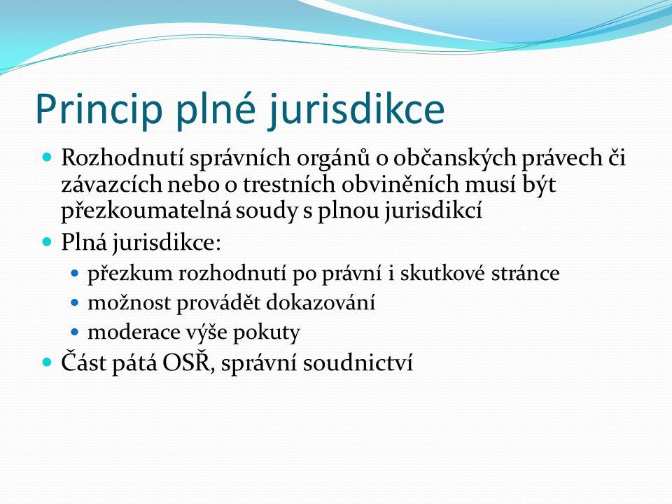 Spravedlnost řízení (obecně) Vždy se posuzuje, zda řízení bylo jako celek spravedlivé a zda v něm byly respektovány principy práva na spravedlivý proc