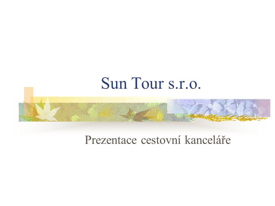 Sun Tour s.r.o. Prezentace cestovní kanceláře
