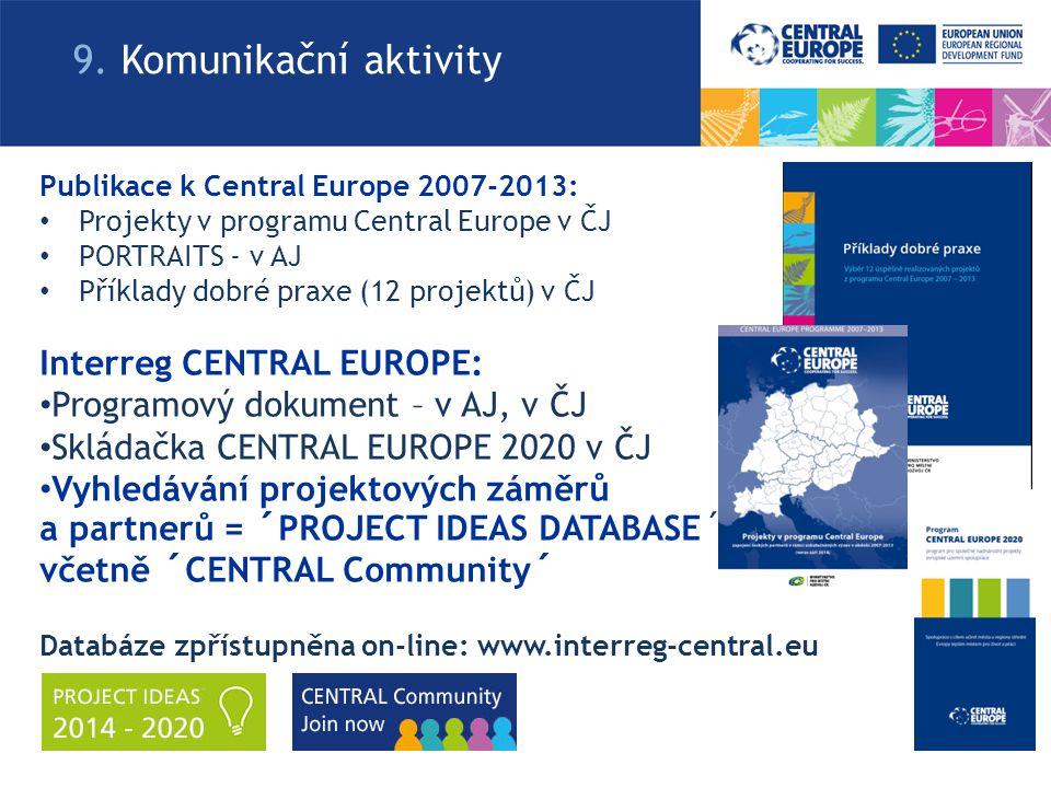 Interreg CENTRAL EUROPE: Programový dokument – v AJ, v ČJ Skládačka CENTRAL EUROPE 2020 v ČJ Vyhledávání projektových záměrů a partnerů = ´PROJECT IDE