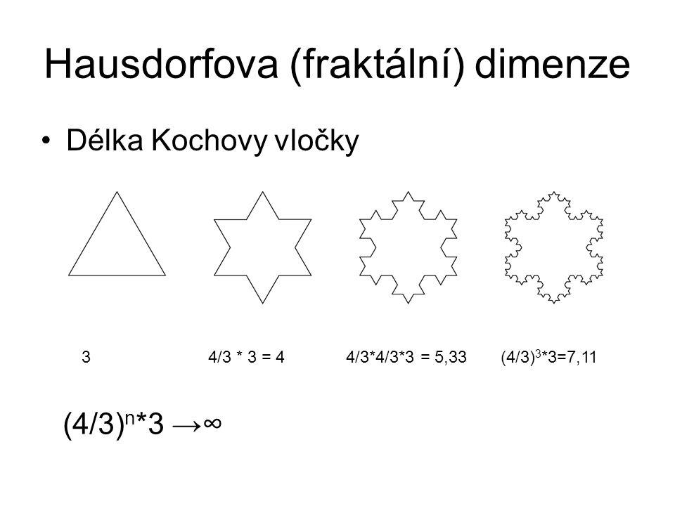 Hausdorfova (fraktální) dimenze Délka Kochovy vločky 3 4/3 * 3 = 4 4/3*4/3*3 = 5,33 (4/3) 3 *3=7,11 (4/3) n *3 →∞