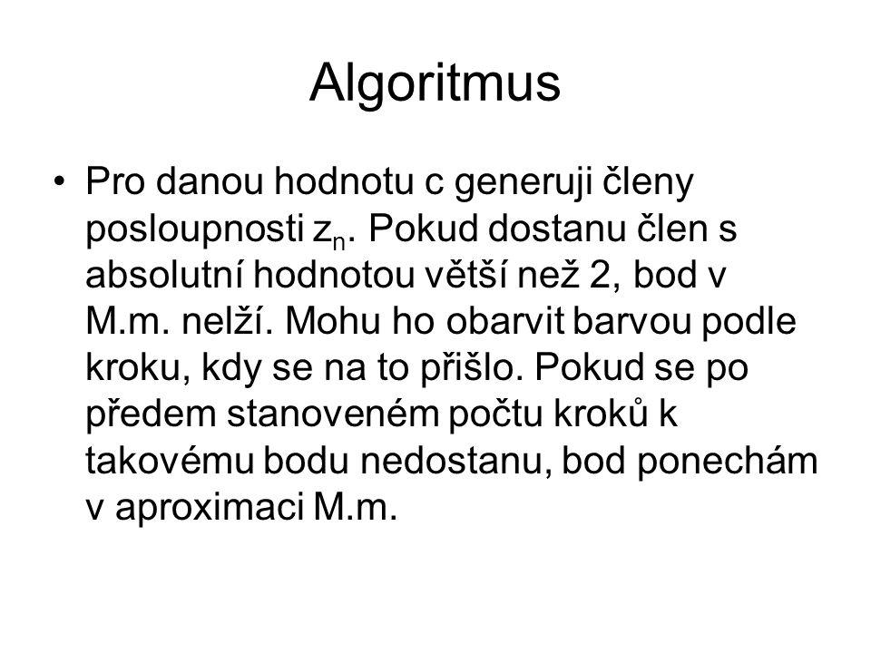 Algoritmus Pro danou hodnotu c generuji členy posloupnosti z n. Pokud dostanu člen s absolutní hodnotou větší než 2, bod v M.m. nelží. Mohu ho obarvit