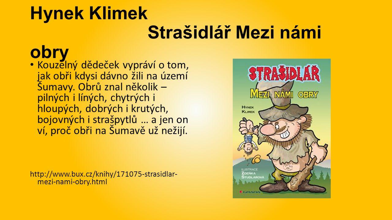 Hynek Klimek Strašidlář Mezi námi obry Kouzelný dědeček vypráví o tom, jak obři kdysi dávno žili na území Šumavy.