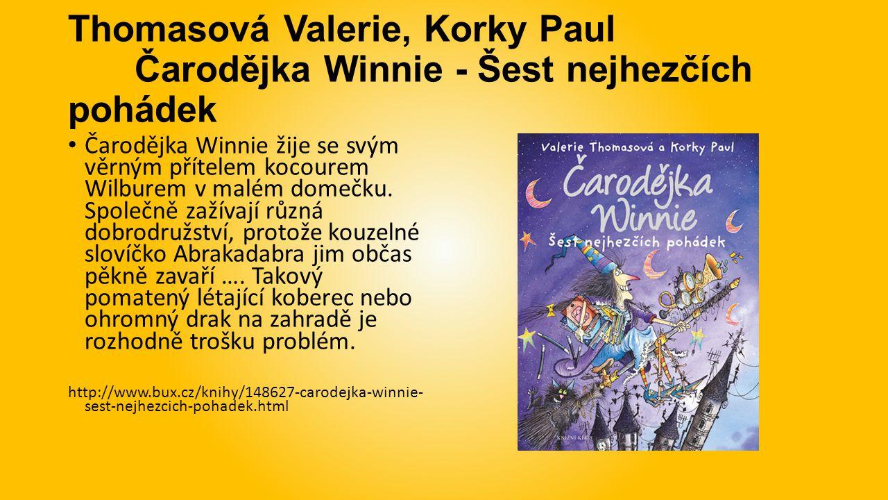Thomasová Valerie, Korky Paul Čarodějka Winnie - Šest nejhezčích pohádek Čarodějka Winnie žije se svým věrným přítelem kocourem Wilburem v malém domeč