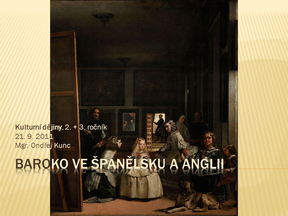 Kulturní dějiny, 2. + 3. ročník 21. 9. 2011 Mgr. Ondřej Kunc