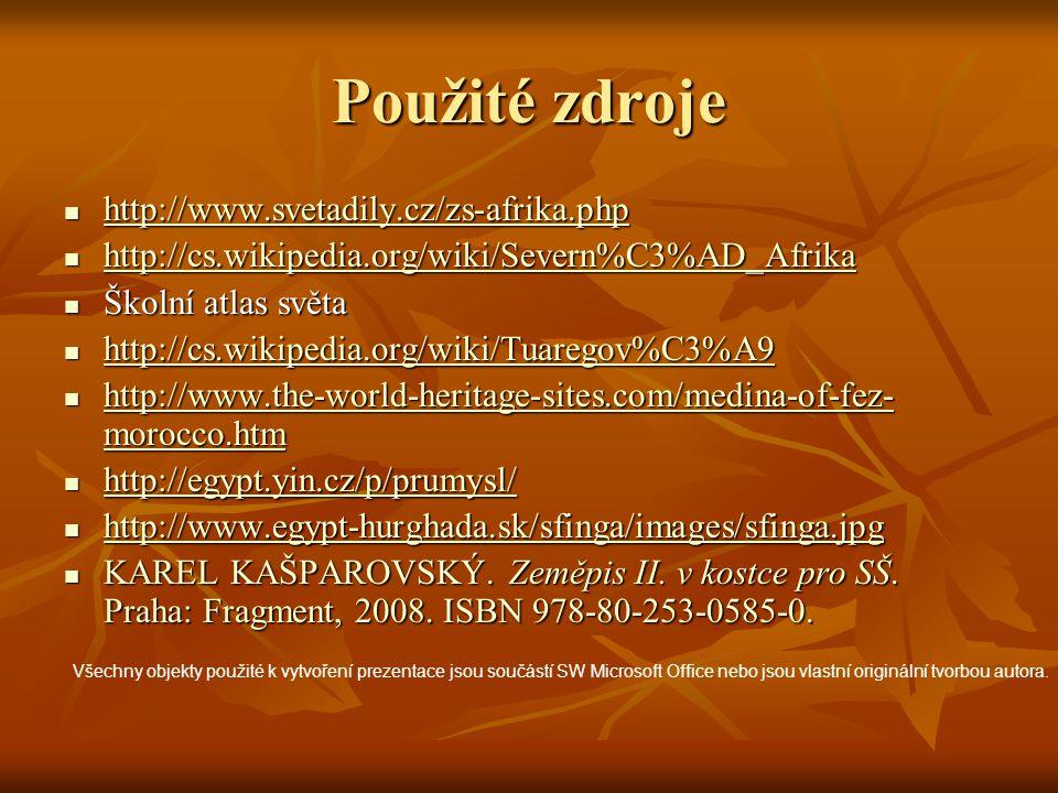 Použité zdroje http://www.svetadily.cz/zs-afrika.php http://www.svetadily.cz/zs-afrika.php http://www.svetadily.cz/zs-afrika.php http://cs.wikipedia.o
