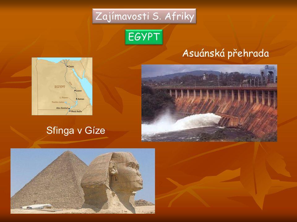 Zajímavosti S. Afriky EGYPT Sfinga v Gíze Asuánská přehrada 1 2