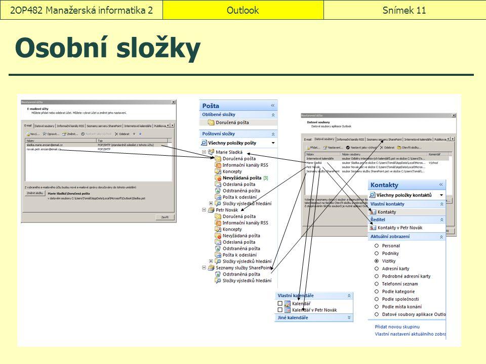OutlookSnímek 112OP482 Manažerská informatika 2 Osobní složky