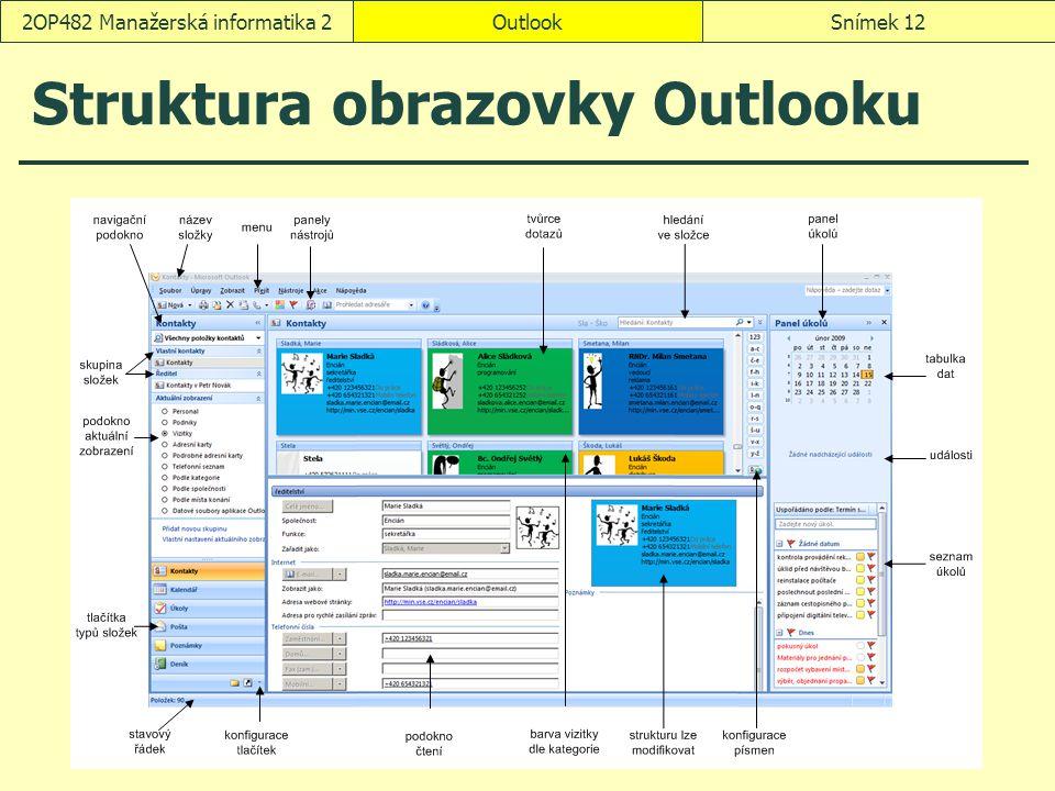 OutlookSnímek 122OP482 Manažerská informatika 2 Struktura obrazovky Outlooku